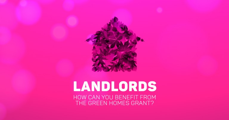 Landlords – how can you benefit from the Green Homes Grant?
